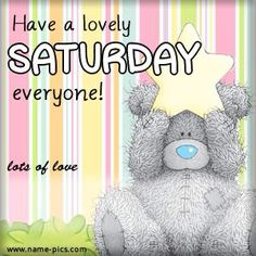* ☀️Happy Saturday❤️Me to You Bears Saturday Greetings, Happy Saturday, Hello Saturday, Saturday Morning, Tatty Teddy, Happy Wednesday Pictures, Teddy Bear Quotes, Teddy Beer, Teddy Day