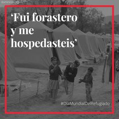 'Fui forastero y me hospedasteis'#DíaMundialDelRefugiado