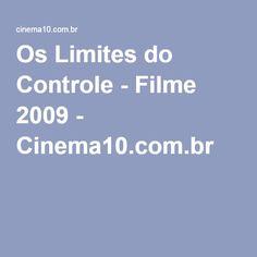 Os Limites do Controle - Filme 2009 - Cinema10.com.br