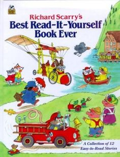 Richard Scarry's Best Read-It-Yourself Book Ever: A Collection of 12 Easy to Read Stories Richard Scarry, I Love Books, My Books, Margaret Wise Brown, Vintage Fisher Price, Little Golden Books, Vintage Children's Books, Book Collection, Little People