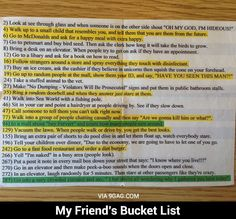 Bucket list, this would be a hilarious friend. 8 and 41 are my favorites.