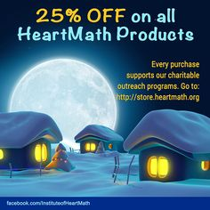 Celebrate the holidays with 25% off ALL HeartMath products! Every purchase supports our charitable outreach work. Click the image to visit our store. A heartfelt happy holidays from your friends at HeartMath!