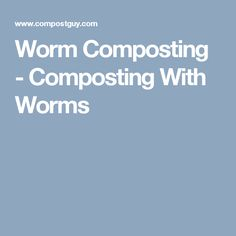 Worm Composting - Composting With Worms
