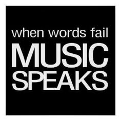 When words fail,  music speaks!