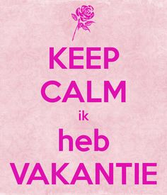 KEEP CALM Ik Heb vakantie . Another original poster design created with the Keep Calm-o-matic. Buy this design or create your own original Keep Calm design now. Give It To Me, Love You, Take That, How To Get, 30 Weeks Pregnant, Keep Calm And Love, Happy Birthday, Humor, Quotes