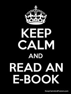 Keep calm and read an ebook