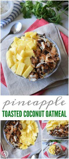 Pineapple Toasted Coconut Oatmeal! Easy breakfast fecipe