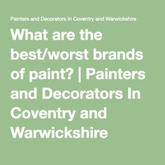 what are the bestworst brands of paint painters and decorators in coventry