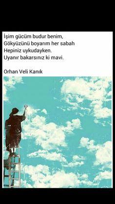 İşim gücüm budur benim Orhan Veli Kanık Historian, Poet, Writer, Author, Sayings, Anime, Movie Posters, Movies, Quotes