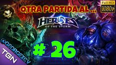 Heroes of the Storm lets play # 26 ALAFELIZ 1080p 2.0 @georgexcv