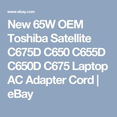 New 65W OEM Toshiba Satellite C675D C650 C655D C650D C675 Laptop AC Adapter Cord    eBay