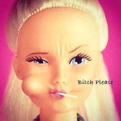 Bitch Please, Barbie