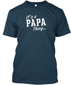 It's a PAPA Thing... | Teespring