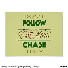 Chase your dreams quote poster
