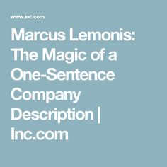 Marcus Lemonis: The Magic of a One-Sentence Company Description | Inc.com