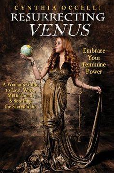 Resurrecting Venus: Embrace Your Feminine Power