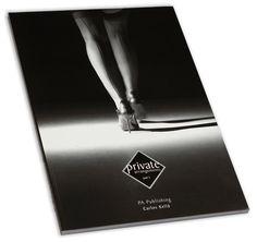 PRIVATE ARRANGEMENTS, Die erste Publikation von Carlos Kella aus dem Jahre 2007. In unserem Shop sind noch ein paar der letzten Sammlerstücke erhältlich: >>www.sway-books.de