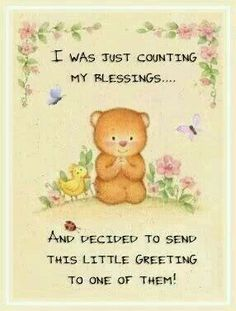 I was just counting my blessings. and decided to send this little greeting to one of them! From my sweet friend Cheryl. Hugs And Kisses Quotes, Hug Quotes, Time Quotes, Qoutes, Special Friend Quotes, Best Friend Quotes, Morning Greetings Quotes, Good Morning Messages, Morning Quotes For Friends