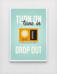 Turn on Tune in Drop out Radio Quote Poster on Inspirationde Mad Men Poster, New Poster, Poster Design Inspiration, Poster Ideas, Radio Design, Retro Radios, Vintage Posters, Retro Posters, Creative Advertising