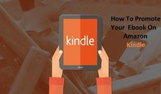 How To Promote Your #Ebook On #Amazon #Kindle 2016
