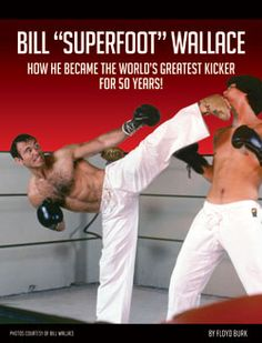 """Bill """"Superfoot"""" Wallace: How He Became the World's Greatest Kicker for 50 Years! — For half a century, Bill """"Superfoot"""" Wallace has walked the earth bearing the nickname """"best kicker in America."""" At times, he's even been called the world's greatest kicker. In this FREE download, delve into the life and times of one of the most respected — and occasionally controversial — figures in the martial arts world. #AimFitness #blackbeltmagazine #martialarts #billwallace #superfoot…"""
