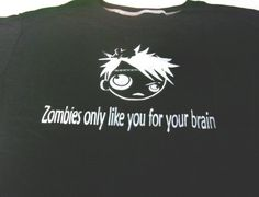 Zombies only like you for your brain tshirt by KiWiCuties on Etsy, $15.00