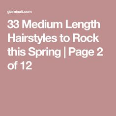 33 Medium Length Hairstyles to Rock this Spring | Page 2 of 12