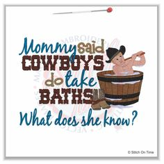 quotes+about+cowboys | 4970 Sayings : Cowboys Do Bath 5x7 £1.90p