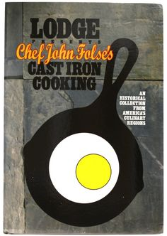 Lodge Chef John Folse's Cast iron Cooking Cookbook (7 oz) - Great American Spice Company