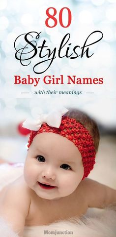 80 Stylish #Baby #Girl #Names With Their Meanings : So you have a little princess on the way, and are looking for a baby name. Of course, you wouldn't want a ubiquitous or typical name that always leads the charts of Social Security Administration baby name list. To make the task of the trendy parents a tad easier, MomJunction has compiled a list of 80 stylish girl names that are in vogue.