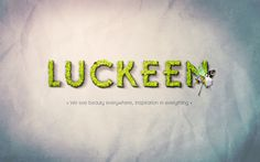 "Luckeen, ""We see beauty everywhere, inspiration in everything"".    © All rights reserved - Luckeen"