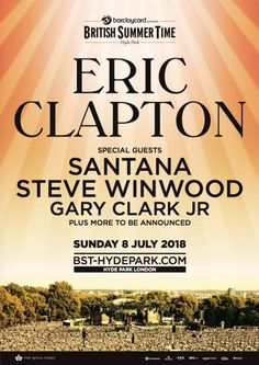 eric clapton hyde park london 2018 - W. Pop Rock, Rock And Roll, Vintage Concert Posters, Music Posters, Hyde Park London, Steve Winwood, Gary Clark Jr, The Yardbirds, Greys Anatomy Memes