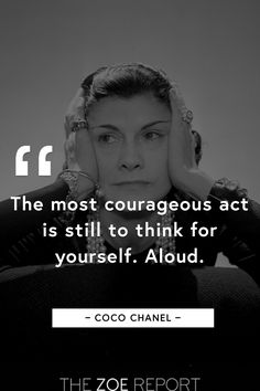 We love this inspiring quote by Coco Chanel. It's truly inspirational... talk about words of wisdom...