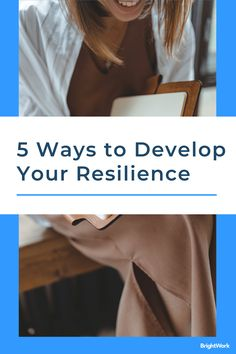 5 Ways to Develop Your Resilience #SharePoint2019 #SharePoint2016 #SharePoint2013 #SharePoint #projectmanagement #projects #PPM #PMO #BrightWork #PPMsoftware #leadership #resilience #wellbeing #collaboration