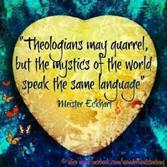 Thought provoking quote from Meister Eckhart
