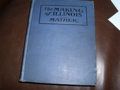 Antique 1900 History Book Making Illinois Mather Historical Sketch HC American