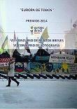 """""""Europa de todos"""" : premios 2014, VIII concurso de relatos breves, VII Concurso de fotografía https://alejandria.um.es/cgi-bin/abnetcl?ACC=DOSEARCH&xsqf99=647000"""