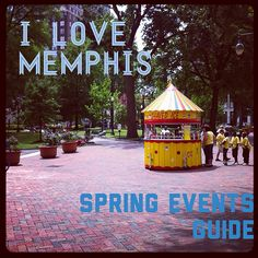 I Love Memphis Guide to Spring 2014: 20 Things To Do