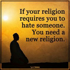 Hate serves no purpose other to inflame violence! Violence is never an acceptable alternative
