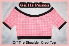 Tutorial: Off The Shoulder Crop Top (w/ sewing pattern)
