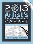 2013 Artist's & Graphic Designer's Market: The Most Trusted Guide to Selling Your Art