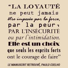 ❡ La Loyauté .... ❡ le manuscrit retrouvé - Paulo Cuelho