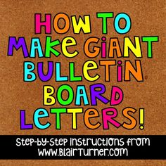 How to Make Giant Bulletin Board Letters. Step-by-step directions with photographs on how to make your own adorable GIANT bulletin board letters using your favorite fonts! Bulletin Board Letters, Bulletin Board Display, Classroom Bulletin Boards, Kindergarten Bulletin Boards, Bulletin Board Ideas For Teachers, Colorful Bulletin Boards, Counseling Bulletin Boards, Interactive Bulletin Boards, Bulletin Board Borders
