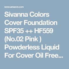 Sivanna Colors Cover Foundation SPF35 ++ HF559 (No.02 Pink ) Powderless Liquid For Cover Oil Free Best Primer Long Lasting No Make Up.[Get Free Tomato Facial Mask & Ceramine UV Line Ginkgo Plus Whitening Cream 8.50ml.)]