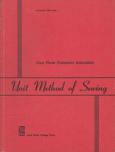 Unit Method of Sewing The Iowa Home Economics Association 1956 2nd Edition
