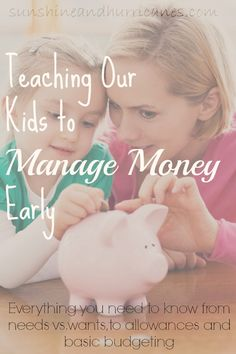 Teaching Our Kids To Manage Money Early. Everything you need to know about teaching children about wants vs. needs , when to give an allowance and how much, introducing basic budgeting concepts and additional great resources. sunshineandhurricanes.com