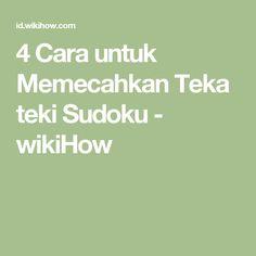 4 Cara untuk Memecahkan Teka teki Sudoku - wikiHow