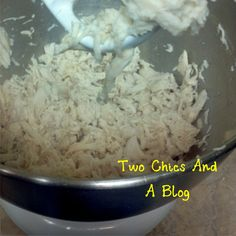 Kitchen Tip: Shredding Chicken « Two Chics And A Blog