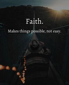 Faith make things possible..