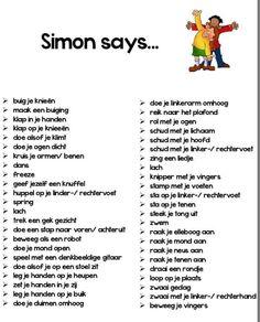 """Het spel Simon Says is waarschijnlijk bij iedereen bekend. De leerlingen moeten bewegingen uitvoeren die de leerkracht zegt. Ze mogen echter alleen bewegingen uitvoeren waarbij vooraf de woorden Simon Says worden gezegd. Voor de groepen 7 en 8 kan dit spel ook in het Engels gedaan worden. Voor lagere groepen kan in plaats van Simon Says """"de leerkracht zegt"""" worden gebruikt. Preschool Curriculum, Kindergarten Activities, Homeschooling, Kid Cudi, Learn Dutch, First Day Of School Activities, Family Activities, Becoming A Teacher, Movement Activities"""